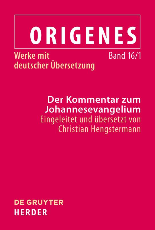Cover-Bild Werke mit deutscher Übersetzung / Der Kommentar zum Johannesevangelium