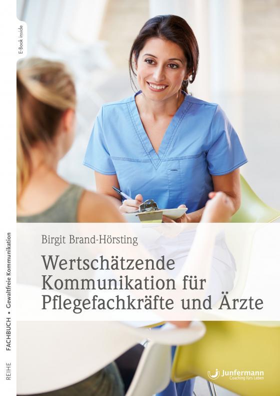 Cover-Bild Wertschätzende Kommunikation für Pflegefachkräfte und Ärzte