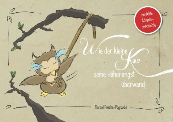 Cover-Bild Wie der kleine Kauz seine Höhenangst überwand