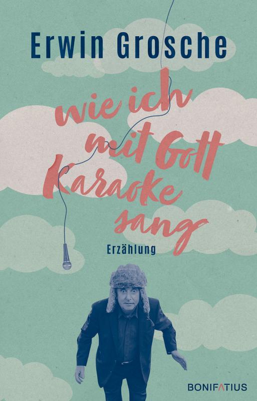 Cover-Bild Wie ich mit Gott Karaoke sang