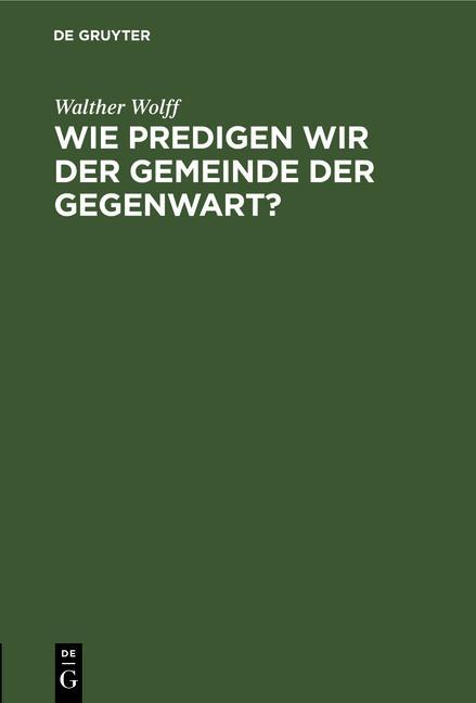 Cover-Bild Wie predigen wir der Gemeinde der Gegenwart?