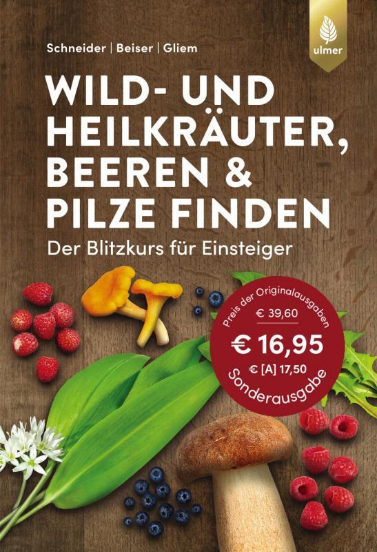 Cover-Bild Wild- und Heilkräuter, Beeren und Pilze finden