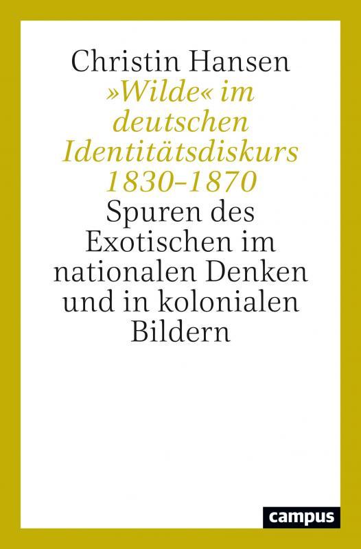Cover-Bild »Wilde« im deutschen Identitätsdiskurs 1830–1870