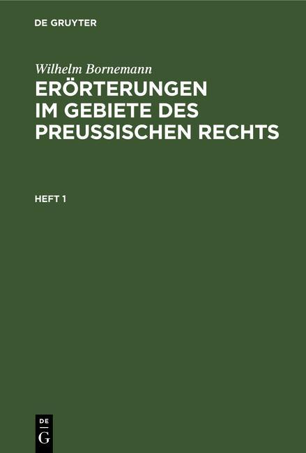 Cover-Bild Wilhelm Bornemann: Erörterungen im Gebiete des Preußischen Rechts / Erörterungen im Gebiete des Preußischen Rechts