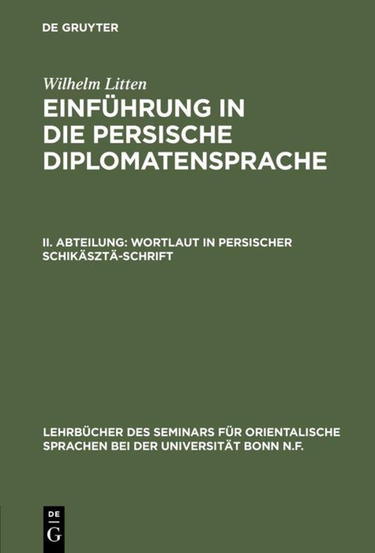 Cover-Bild Wilhelm Litten: Einführung in die persische Diplomatensprache / Wortlaut in persischer Schikäsztä-Schrift