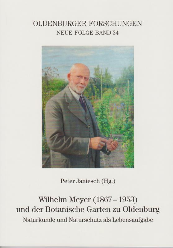 Cover-Bild Wilhelm Meyer (1867 - 1953) und der Botanische Garten zu Oldenburg