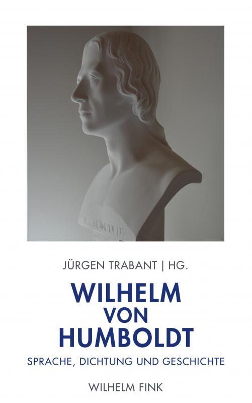 Cover-Bild Wilhelm von Humboldt: Sprache, Dichtung und Geschichte