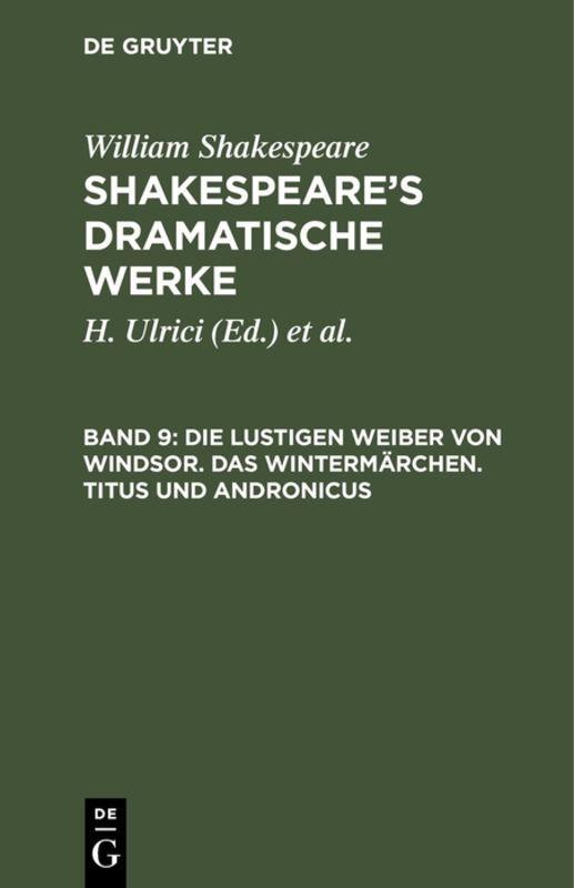 Cover-Bild William Shakespeare: Shakespeare's dramatische Werke / Die lustigen Weiber von Windsor. Das Wintermärchen. Titus und Andronicus