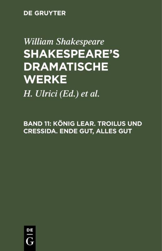 Cover-Bild William Shakespeare: Shakespeare's dramatische Werke / König Lear. Troilus und Cressida. Ende gut, alles gut