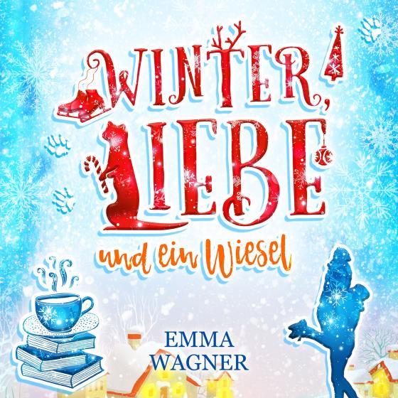 Cover-Bild Winter, Liebe und ein Wiesel (Digipak-Version)