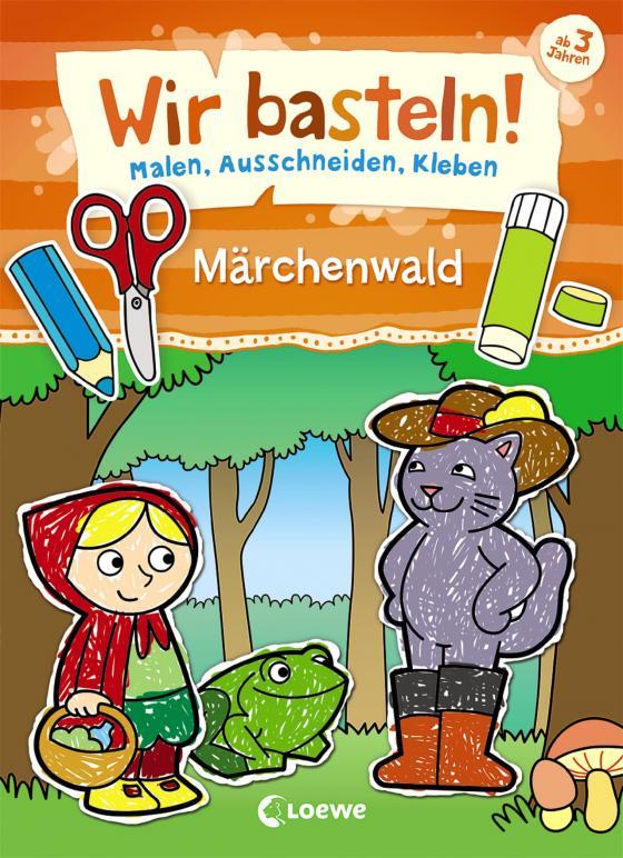 Cover-Bild Wir basteln! - Malen, Ausschneiden, Kleben - Märchenwald