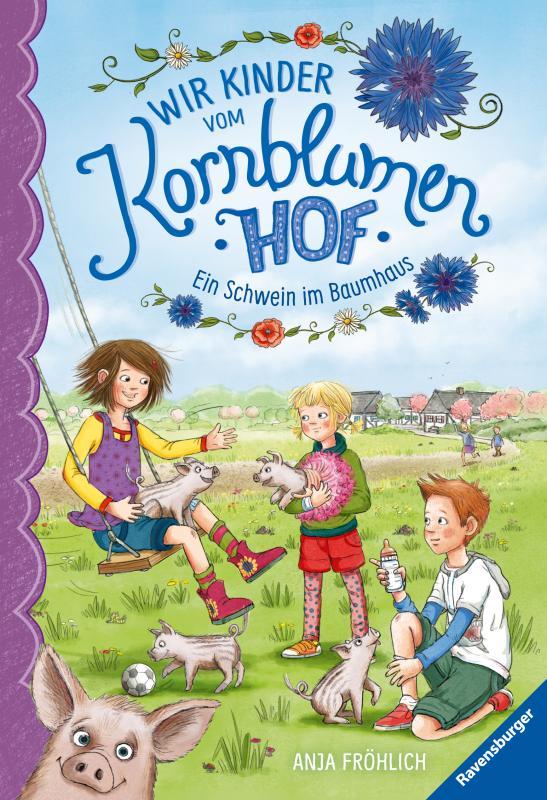 Cover-Bild Wir Kinder vom Kornblumenhof, Band 1: Ein Schwein im Baumhaus
