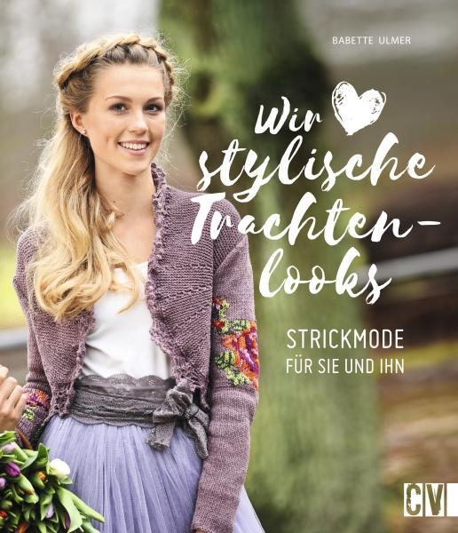 Cover-Bild Wir lieben stylische Trachtenlooks