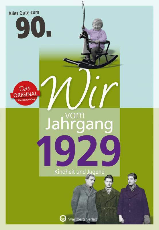 Cover-Bild Wir vom Jahrgang 1929 - Kindheit und Jugend: 90. Geburtstag