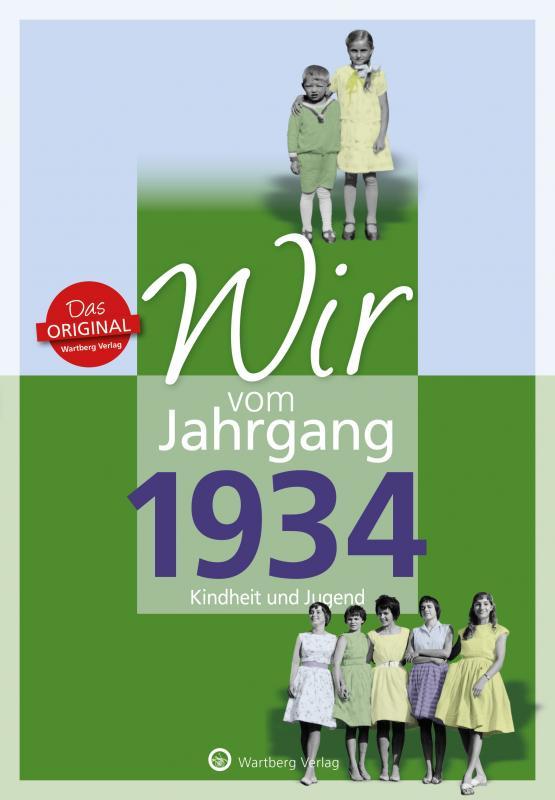 Cover-Bild Wir vom Jahrgang 1934 - Kindheit und Jugend: 85. Geburtstag