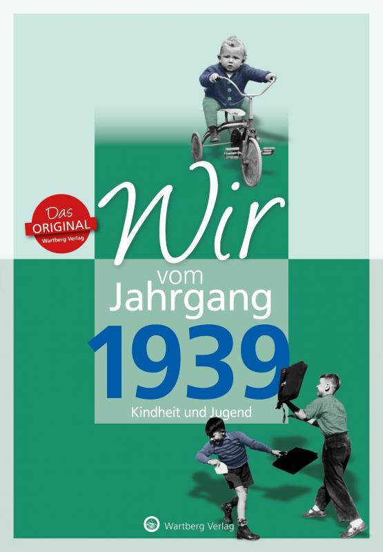 Cover-Bild Wir vom Jahrgang 1939 - Kindheit und Jugend: 80. Geburtstag