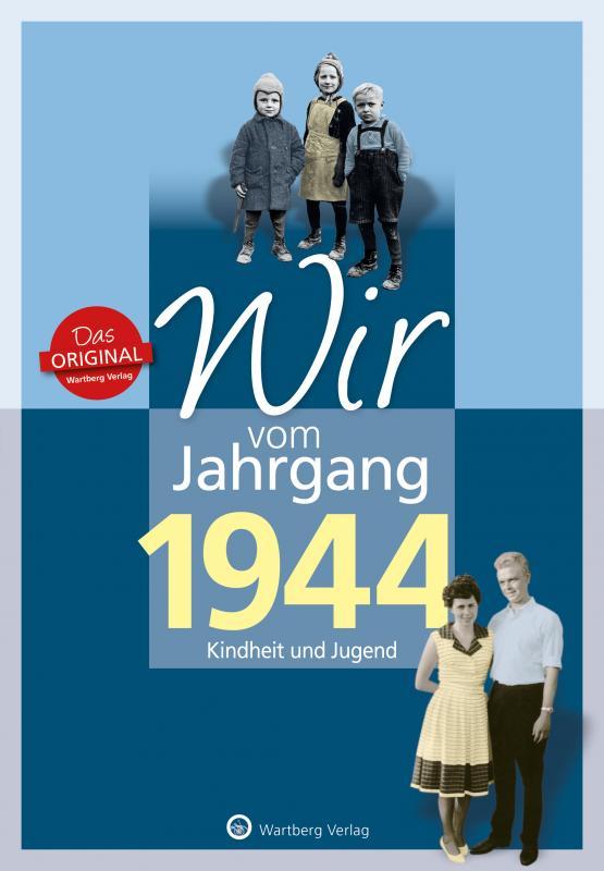 Cover-Bild Wir vom Jahrgang 1944 - Kindheit und Jugend