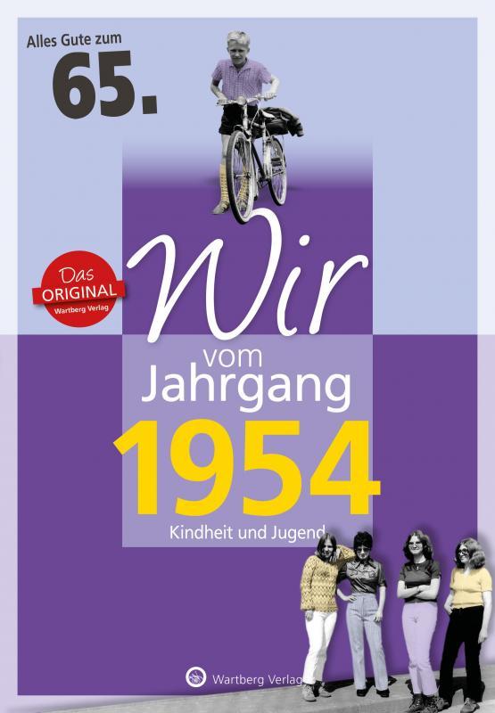 Cover-Bild Wir vom Jahrgang 1954 - Kindheit und Jugend: 65. Geburtstag