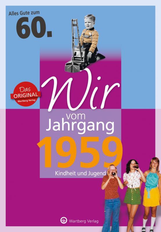 Cover-Bild Wir vom Jahrgang 1959 - Kindheit und Jugend: 60. Geburtstag