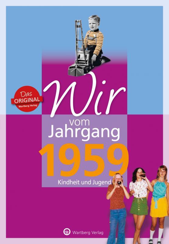 Cover-Bild Wir vom Jahrgang 1959 - Kindheit und Jugend