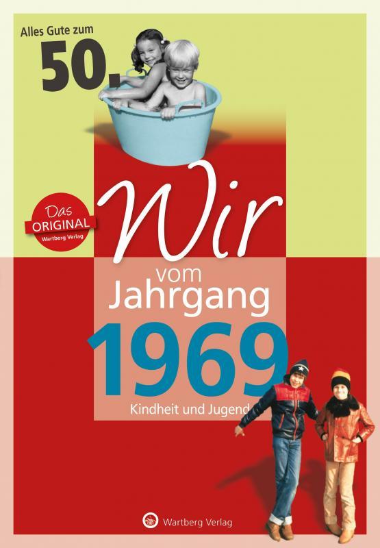 Cover-Bild Wir vom Jahrgang 1969 - Kindheit und Jugend: 50. Geburtstag