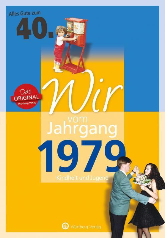 Cover-Bild Wir vom Jahrgang 1979 - Kindheit und Jugend: 40. Geburtstag