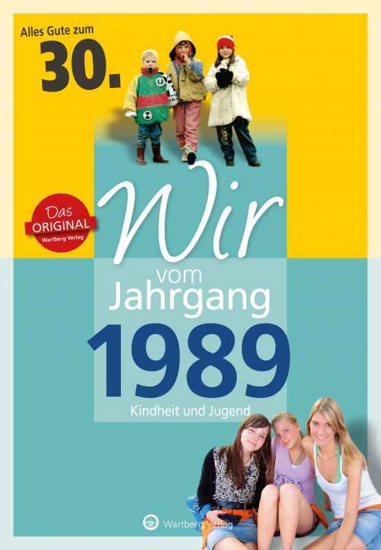 Cover-Bild Wir vom Jahrgang 1989 - Kindheit und Jugend: 30. Geburtstag
