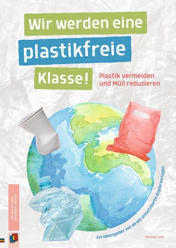 Cover-Bild Wir werden eine plastikfreie Klasse!