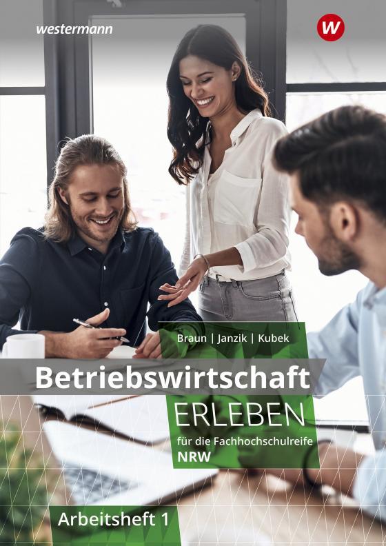 Cover-Bild Wirtschaft erleben / Betriebswirtschaft erleben für die Fachhochschulreife Nordrhein-Westfalen