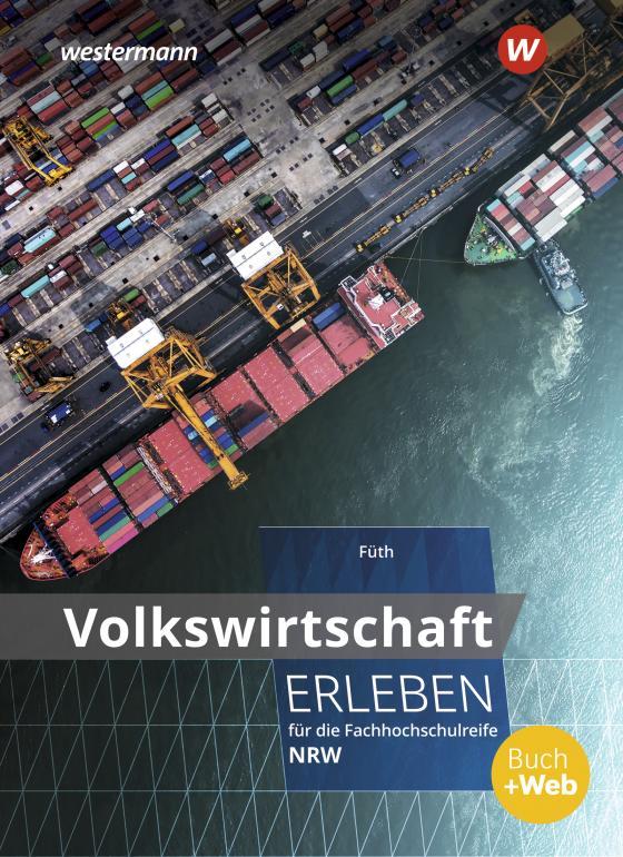 Cover-Bild Wirtschaft erleben / Volkswirtschaft erleben für die Fachhochschulreife Nordrhein-Westfalen