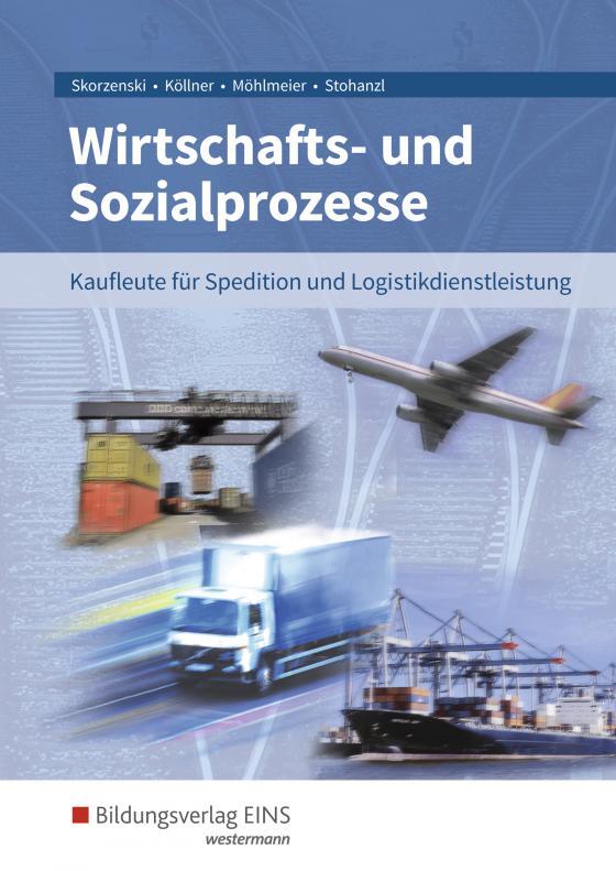 Cover-Bild Wirtschafts- und Sozialprozesse / Wirtschafts- und Sozialprozesse für Kaufleute für Spedition und Logistikdienstleistung