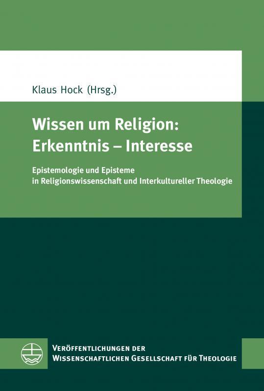 Cover-Bild Wissen um Religion: Erkenntnis – Interesse