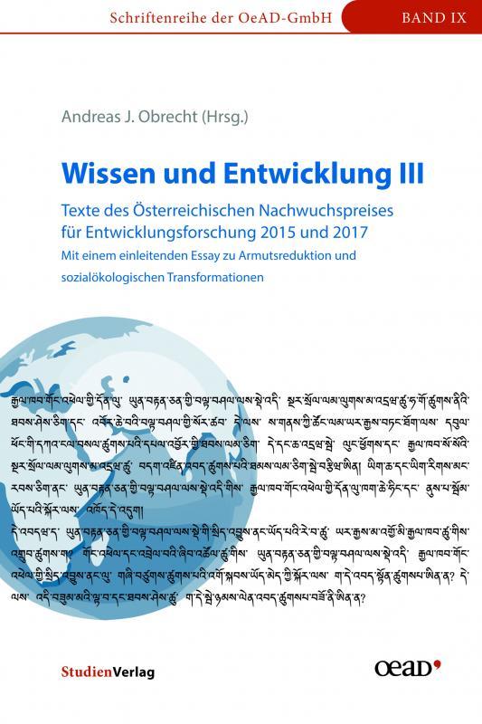 Cover-Bild Wissen und Entwicklung III - Texte des Österreichischen Nachwuchspreises für Entwicklungsforschung 2015 und 2017