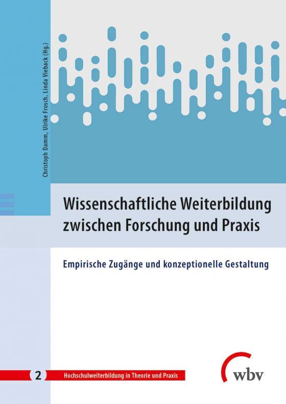 Cover-Bild Wissenschaftliche Weiterbildung zwischen Forschung und Praxis