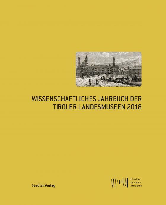 Cover-Bild Wissenschaftliches Jahrbuch der Tiroler Landesmuseen 2018