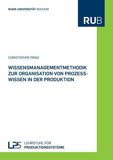 Cover-Bild Wissensmanagementmethodik zur Organisation von Prozesswissen in der Produktion