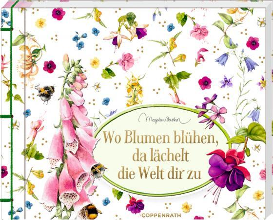 Cover-Bild Wo Blumen blühen, da lächelt die Welt dir zu