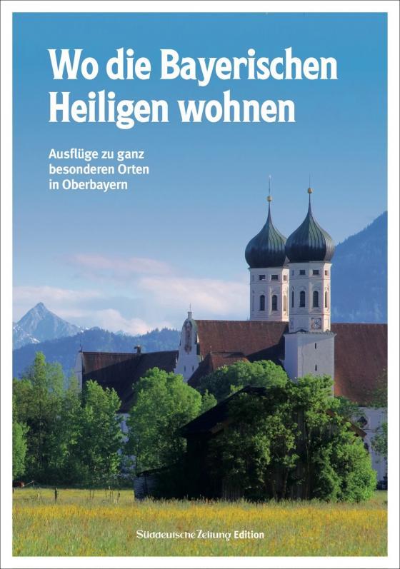 Cover-Bild Wo die Bayerischen Heiligen wohnen