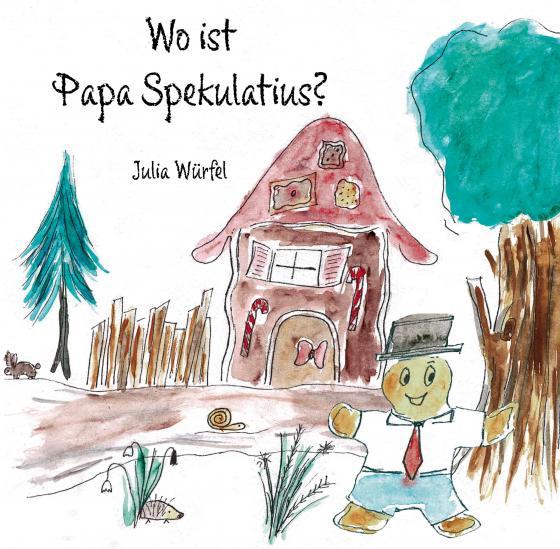 Cover-Bild Wo ist Papa Spekulatius?
