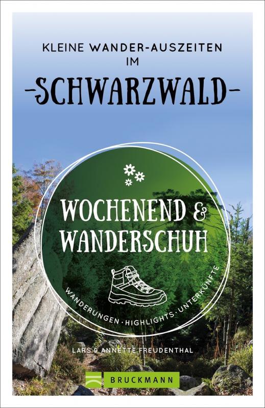 Cover-Bild Wochenend und Wanderschuh – Kleine Wander-Auszeiten im Schwarzwald
