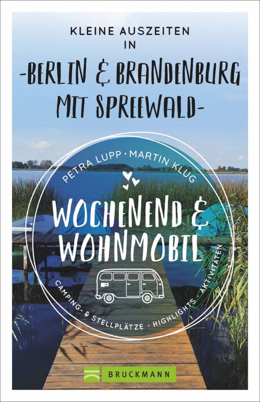 Cover-Bild Wochenend und Wohnmobil - Kleine Auszeiten Berlin & Brandenburg mit Spreewald