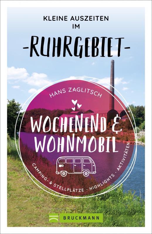 Cover-Bild Wochenend und Wohnmobil - Kleine Auszeiten im Ruhrgebiet
