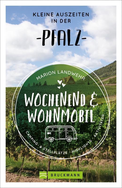 Cover-Bild Wochenend und Wohnmobil - Kleine Auszeiten in der Pfalz