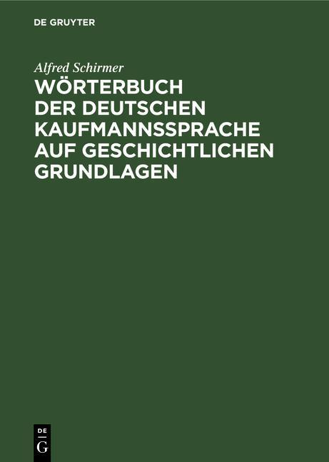 Cover-Bild Wörterbuch der deutschen Kaufmannssprache auf geschichtlichen Grundlagen