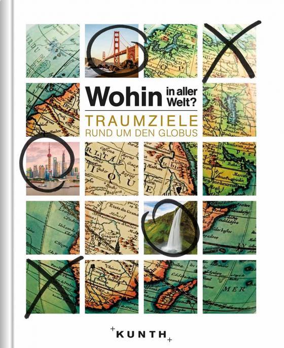 Cover-Bild Wohin in aller Welt – Traumziele rund um den Globus