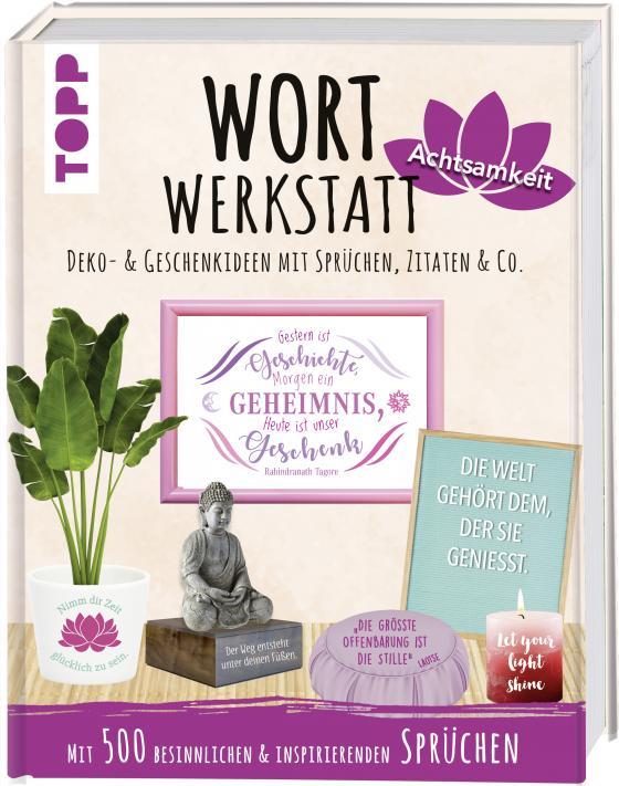 Cover-Bild Wortwerkstatt Achtsamkeit, Deko- & Geschenkideen mit Sprüchen, Zitaten & Co.