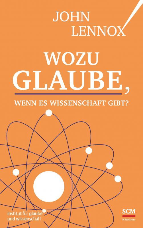 Cover-Bild Wozu Glaube, wenn es Wissenschaft gibt?