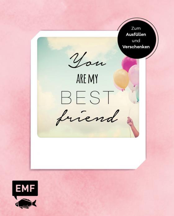 Cover-Bild You are my best friend - Das Album für eure Freundschaft – Zum Ausfüllen und Verschenken