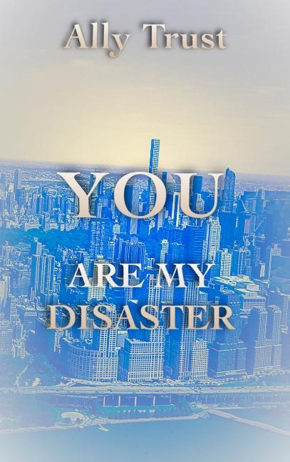 Cover-Bild YOU ARE MY DISASTER