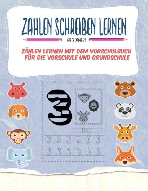 Cover-Bild Zahlen schreiben lernen - Zählen lernen mit dem Vorschulbuch für die Vorschule und Grundschule